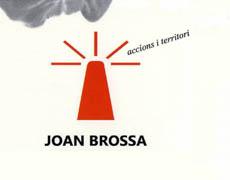 Joan Brossa: Accions i territori, records d'un malson.