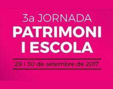 3a Jornada Patrimoni i Escola